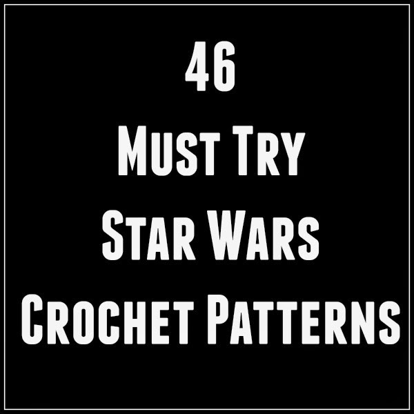 And She Games Star Wars Crochet Patterns 46 Free Patterns To