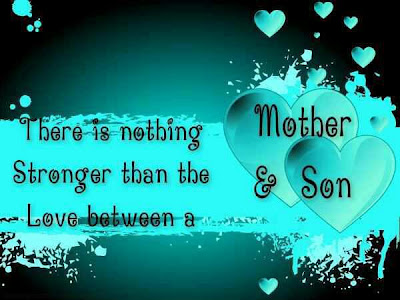 There is nothing stronger than the love between a mother & son.