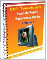 CRT TV REPAIR REAL LIFE EXPERIENCE GUIDE
