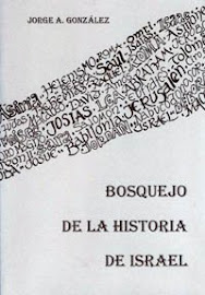 BOSQUEJO DE LA HISTORIA DE ISRAEL - JORGE A. GONZÁLEZ