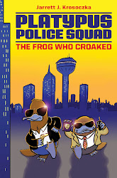 The Platypus Police Squad: The Frog Who Croaked by Jarrett J. Krososzka