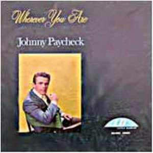 El Rancho Wherever You Are Johnny Paycheck 1969