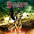 The warriors of Metal called BRAVE