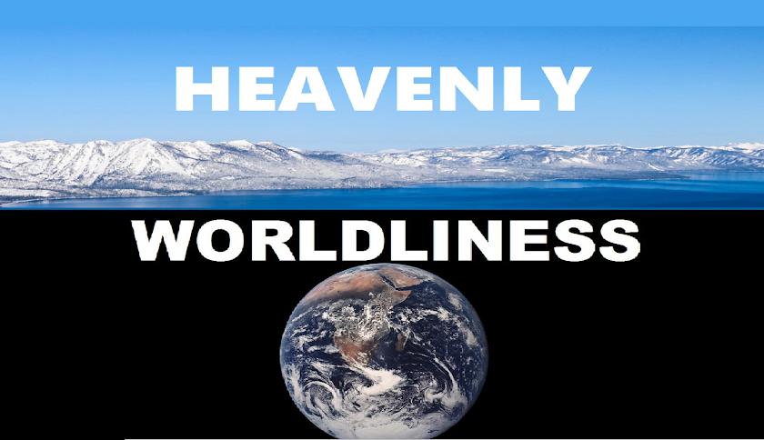Heavenly Worldliness
