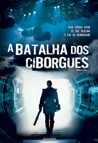A+Batalha+dos+Ciborgs+ +www.tiodosfilmes.com  Download   A Batalha dos Ciborgs