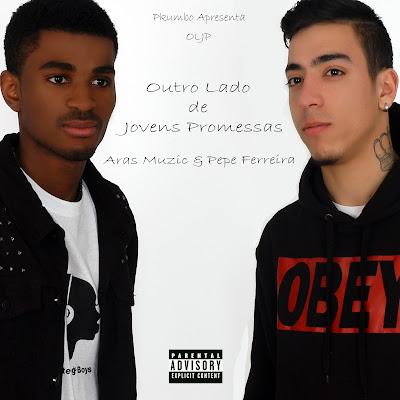 Aras Muzic & Pepe Ferreira - Outro Lado Jovens Promessas (OLJP) (Mixtape) 2013