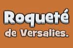 "visitá  ""ROQUETÉ DE VERSALIES"""