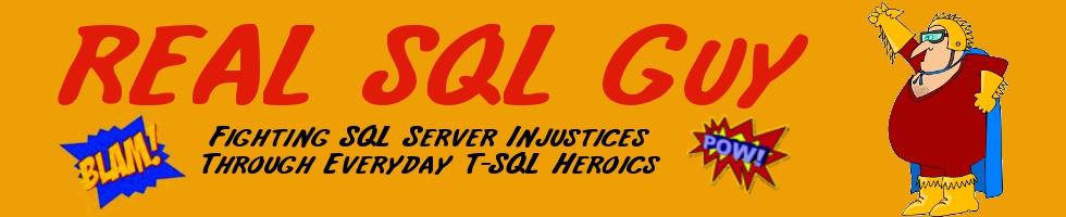 Real SQL Guy