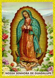 Dia 12 Festa de Nossa Senhora de Guadalupe