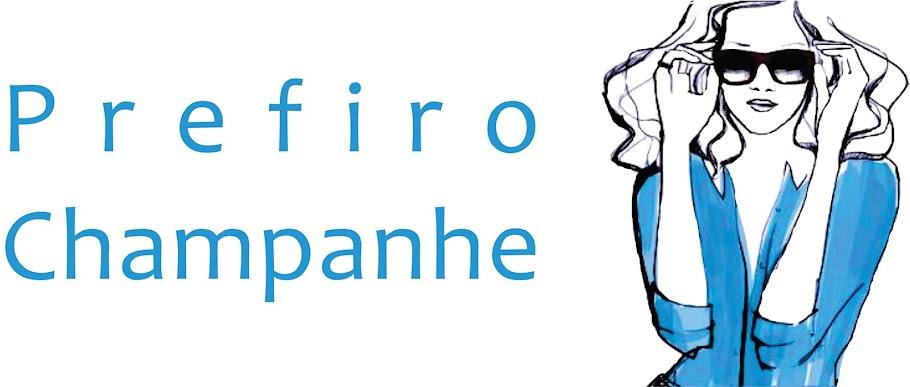 PREFIRO CHAMPANHE
