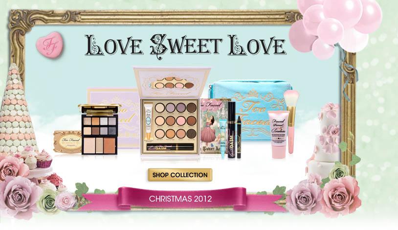 http://2.bp.blogspot.com/-4W76p4wjIME/UKALi9G1vCI/AAAAAAAAESU/g-TU_6Ox9Uo/s1600/love-sweet-love-too-faced.jpg