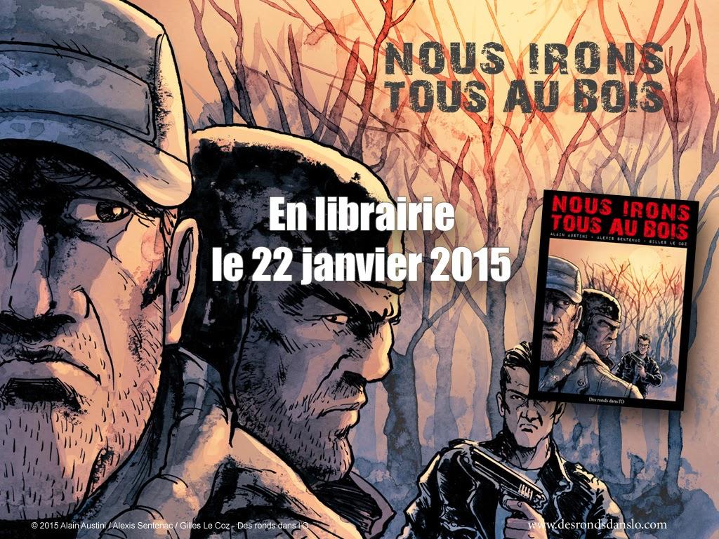 + d'infos sur Nous irons tous au bois de Alexis Sentenac, Alain Austini et Gilles Le Coz / Polar (auteurs, extrait, photos, fonds d'écran)