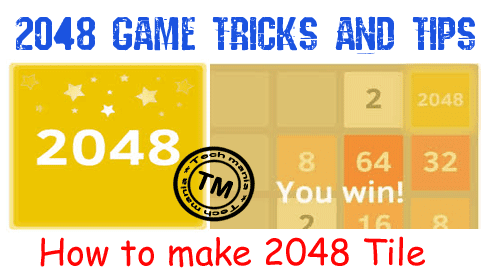 how to make 2048 tile? 2048 game tips,tricks and cheats