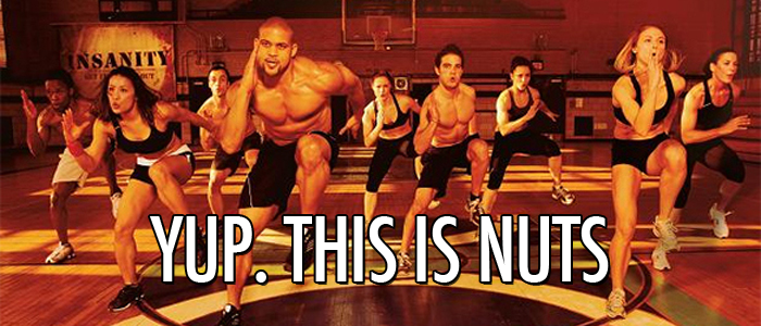 The Insanity workout is nuts!