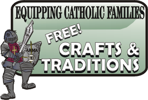 return to Equipping Catholic Families home page