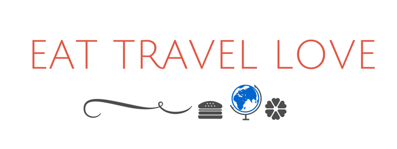 Eat Travel Love. A Travel and Lifestyle Blog