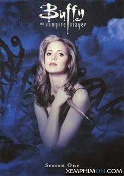 Kẻ Được Chọn Phần 1 - Buffy The Vampire Slayer Season 1