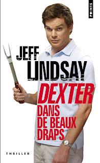 DEXTER (Tome 4) DEXTER DANS DE BEAUX DRAPS de Jeff Lindsay Dexter+dans+de+beaux+draps