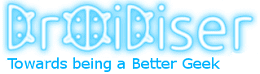 Droidiser - Towards being a better Geek
