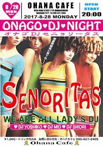 """8/28(月) ONAGO DJ NIGHT """"セニョリータス"""""""