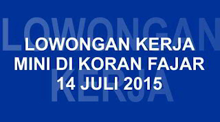Lowongan Kerja Fajar 14 Juli 2015