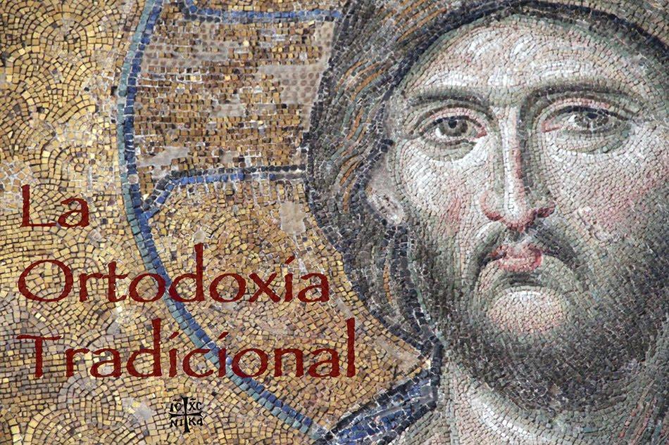 La Ortodoxia Tradicional
