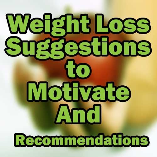 Weight Loss Suggestions to Motivation