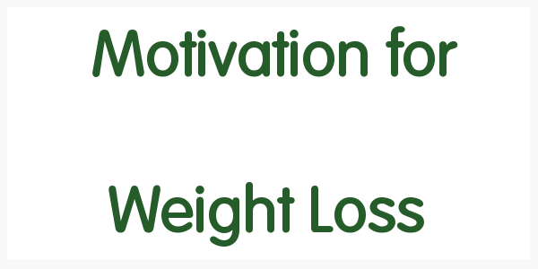 Motivation for Weight Loss
