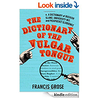 Dictionary of the Vulgar Tongue by Francis Grose