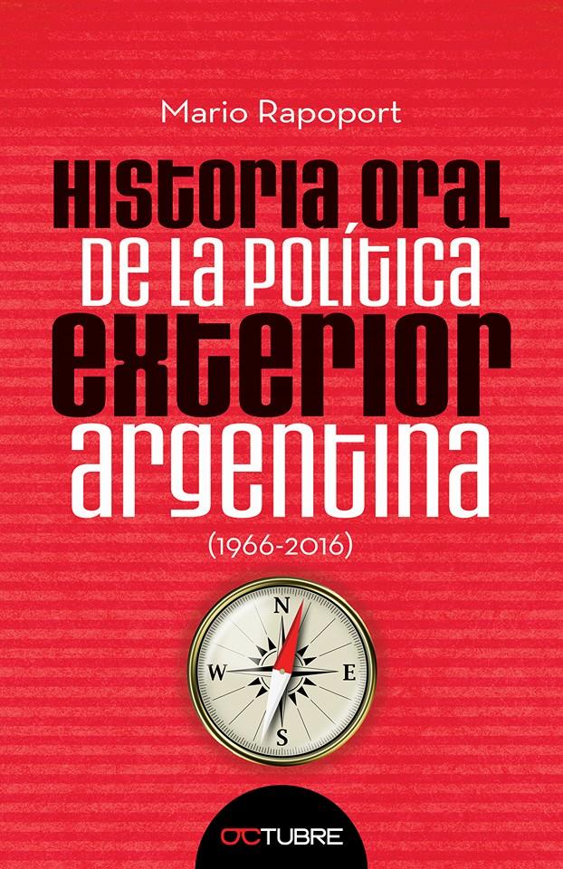 Historia Oral de la Política Exterior Argentina (1966-2016)