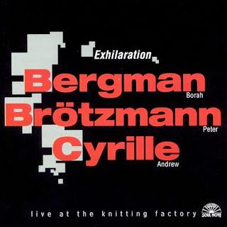 Borah Bergman, Peter Brötzmann, Andrew Cyrille, Exhilaration