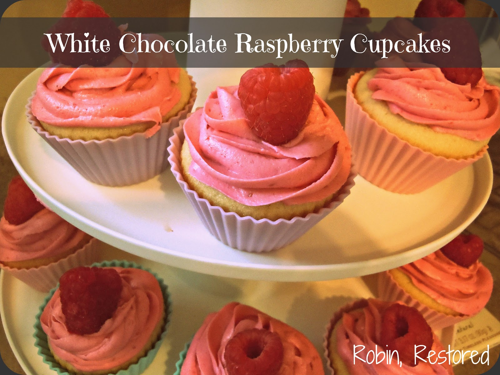 Robin, Restored: White Chocolate Raspberry Cupcakes