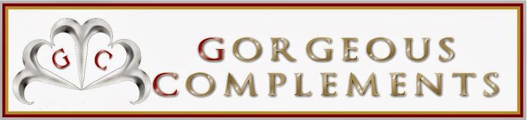 GORGEOUS COMPLEMENTS