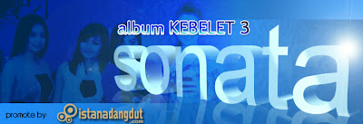 download album kebelet 3 sonata lengkap full album gratis
