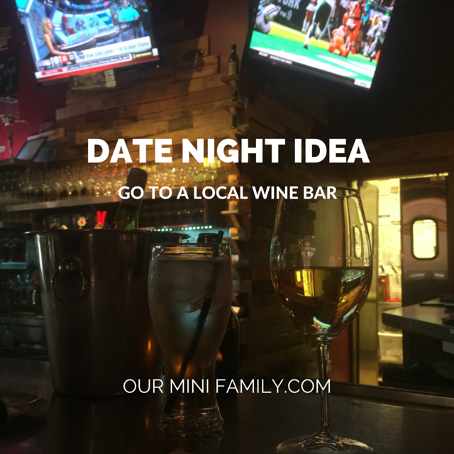 our mini family: date night idea | go to a local wine bar