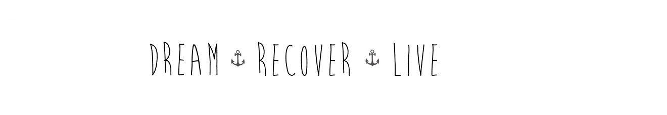 Dream. Recover. Live.