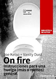 On fire. Instrucciones para una huelga ms o menos general. - Joe Kelso + Vanity Dust