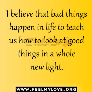 Bad things happen in life to teach us how to look