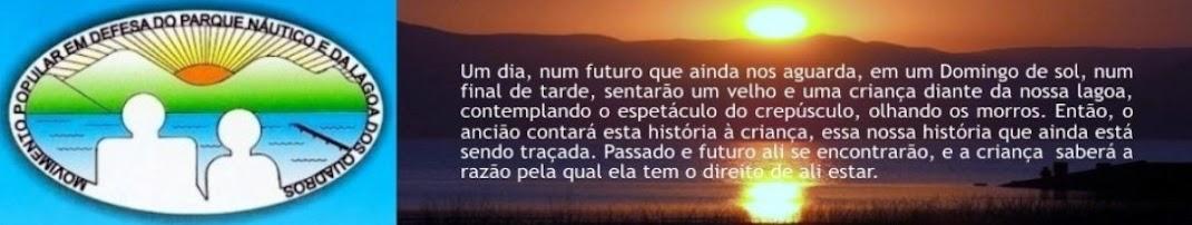 Movimento Popular em Defesa do Parque Náutico e Lagoa dos Quadros Capão da Canoa RS BRASIL