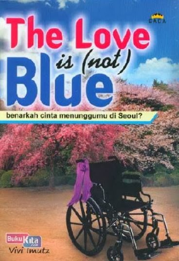 http://www.bukukita.com/Buku-Novel/Romance/121901-The-Love-is-Not-Blue.html