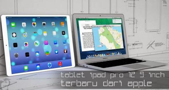 iPad Pro 12.9 Inch Terbaru