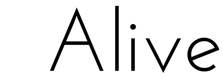 """Alive"
