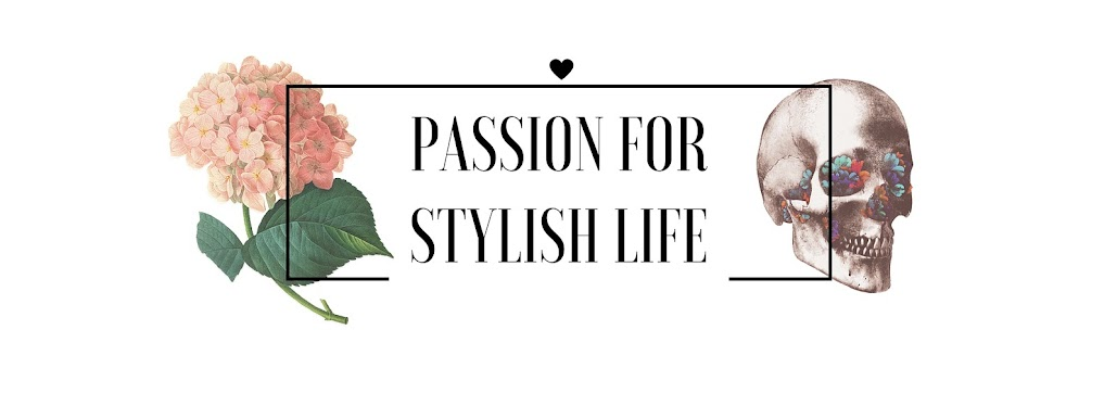 Passion for stylish life