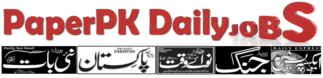 PaperPk Daily Jobs, PaperPk Jobs 2020 in Pakistan Newspaper Ads Daily - Latest Jobs Ads