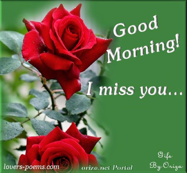 Good morning! I miss you