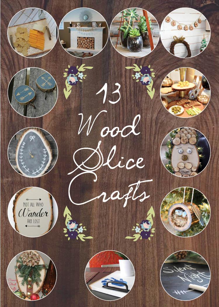 13 Wood Slice Crafts