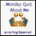 http://www.actingbalanced.com/2013/12/last-monday-quiz-of-2013-mqam.html