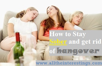 How to Stay Sober and get rid of hangover, lifehack tips for drunk men and women