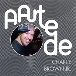 CD Charlie Brown Jr. – A Arte De Charlie Brown Jr (2016)