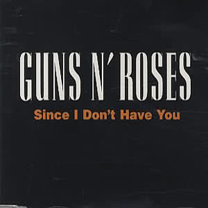 Guns N' Roses - Since I Don't Have You
